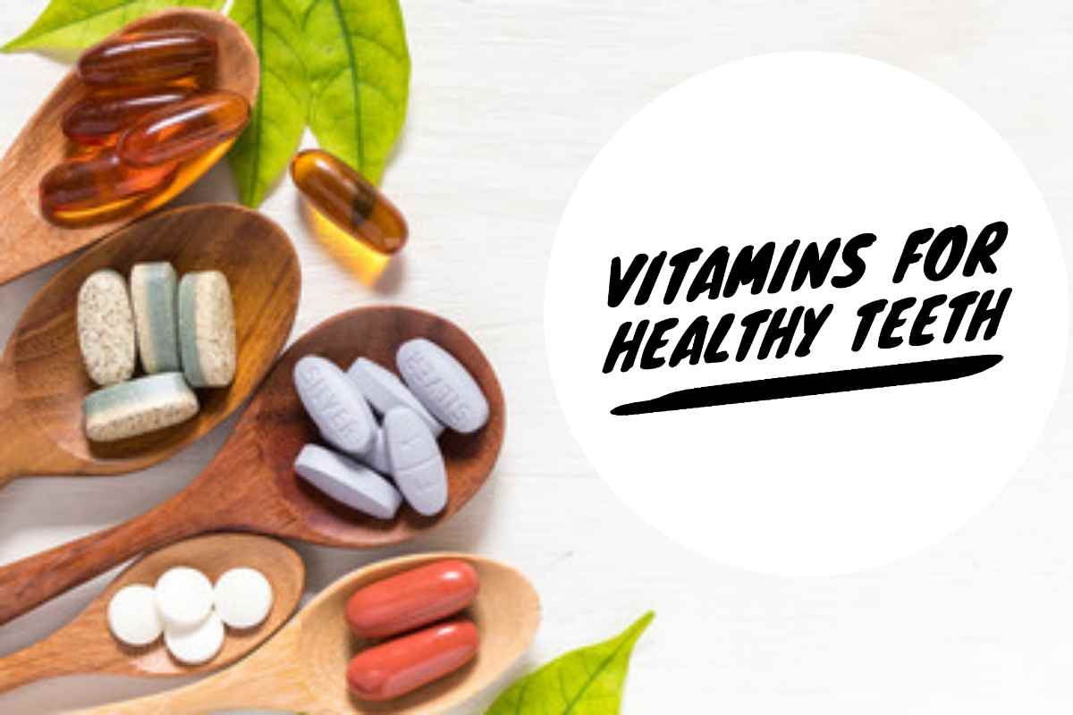 Vitamins for your Healthy teeth