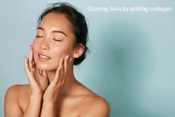 Glowing Skin by adding collagen